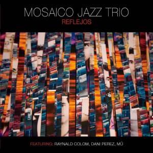 Reflejos Mosaico Jazz Trio